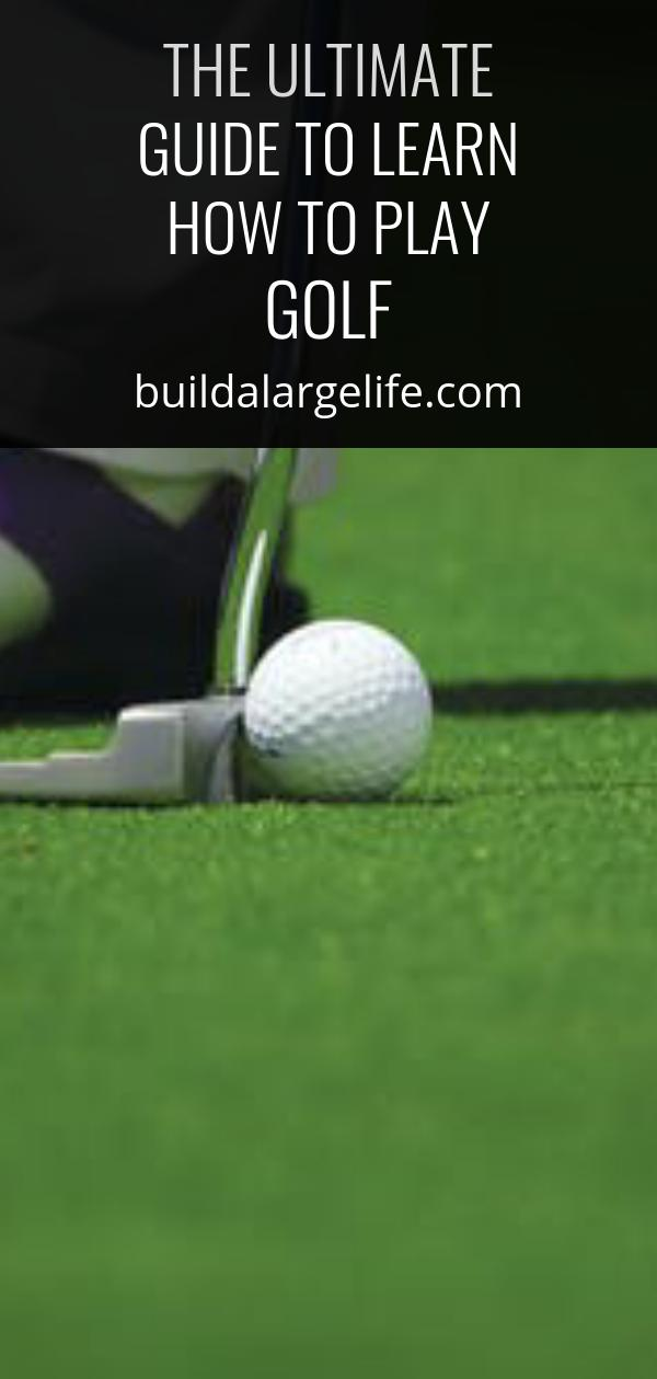 The Ultimate Guide to Learn how To Play Golf