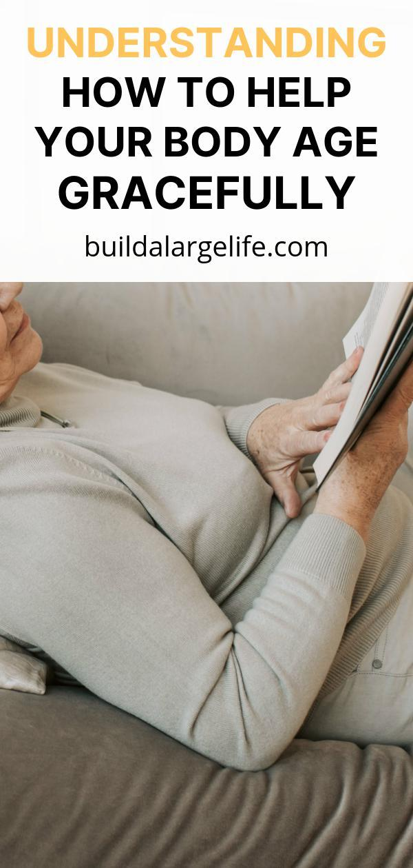 Understanding How To Help Your Body Age Gracefully