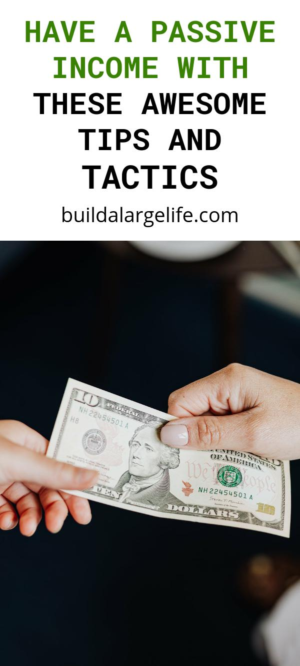 Have a Passive Income With These Awesome Tips and Tactics
