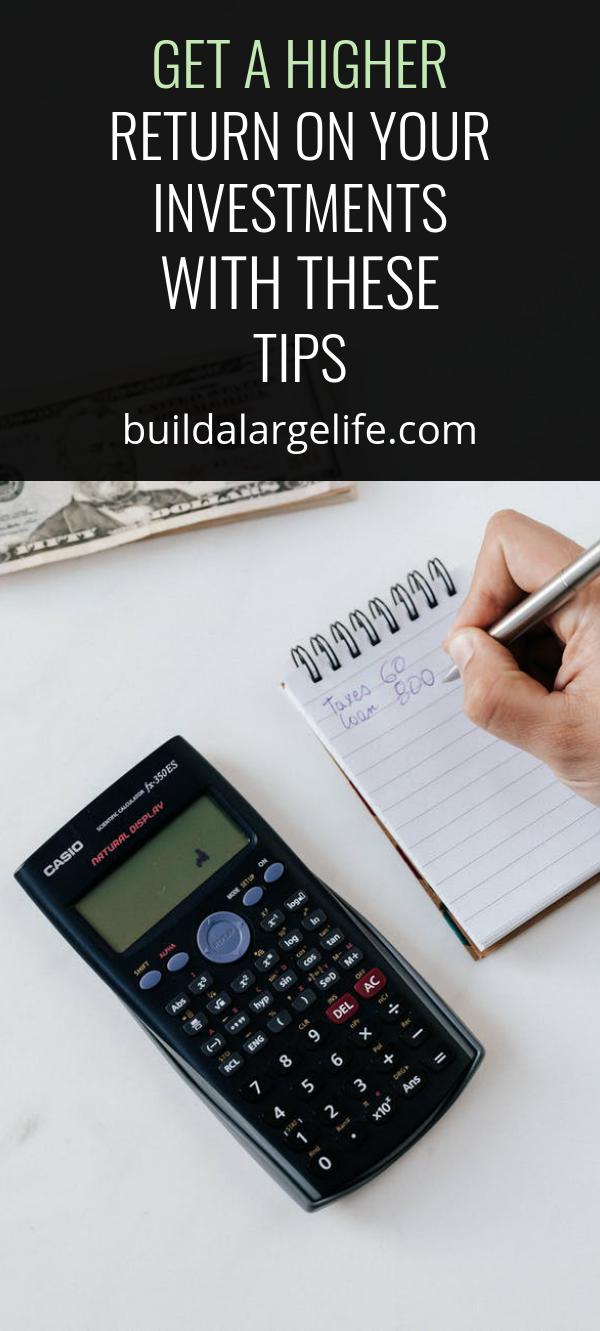 Get a Higher Return on Your Investments with These Tips