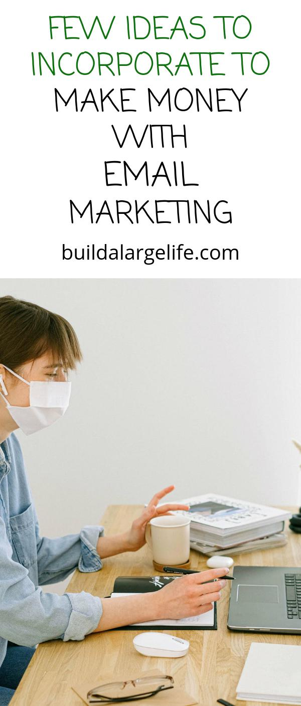 Few Ideas to Incorporate to Make Money With Email Marketing