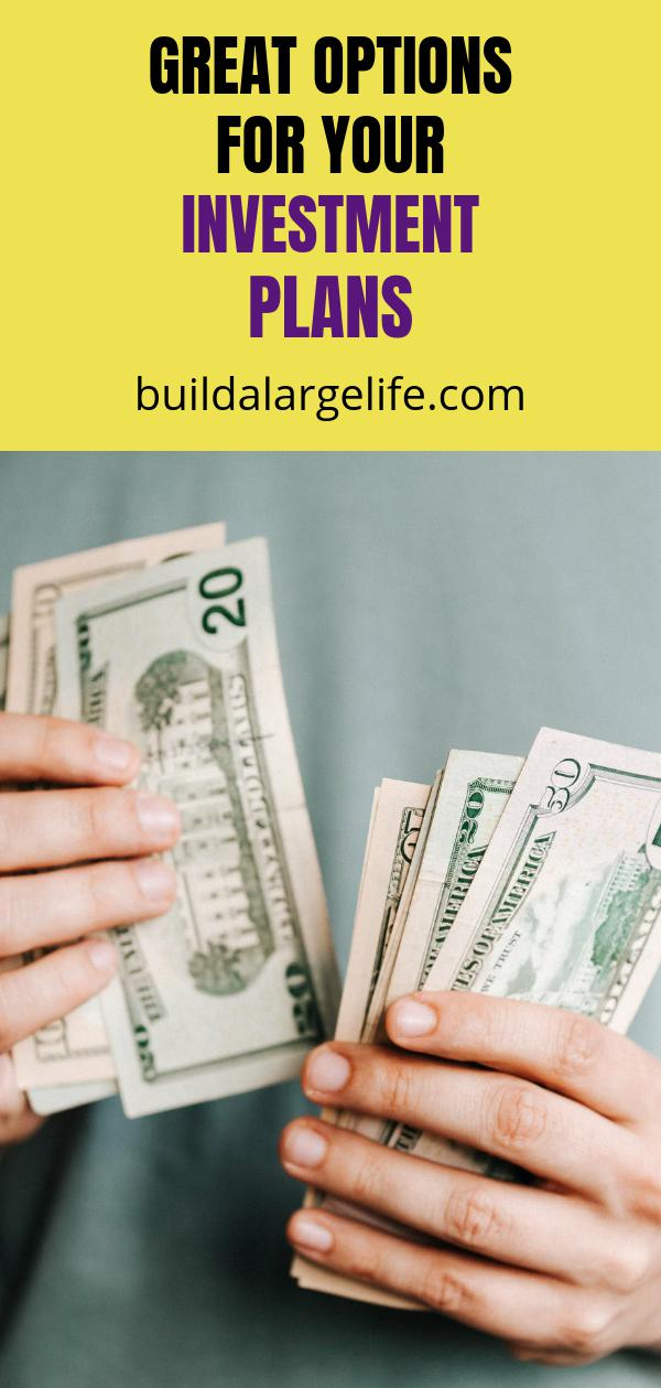 Great Options for Your Investment Plans