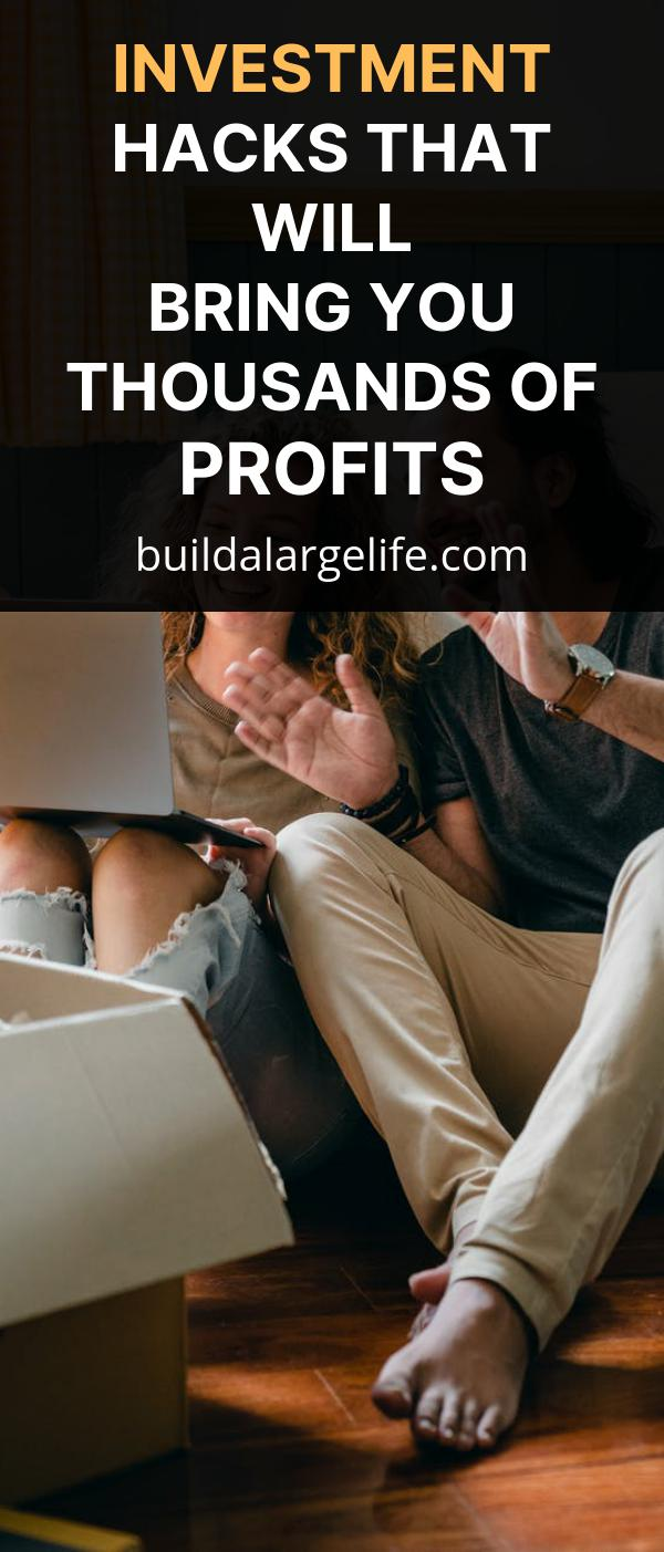 Investment Hacks That Will Bring You Thousands of Profits