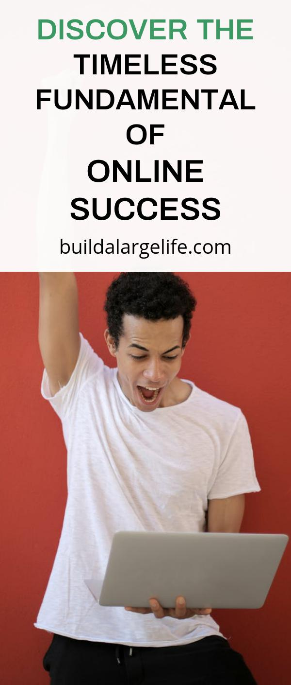 Discover The Timeless Fundamentals Of Online Success