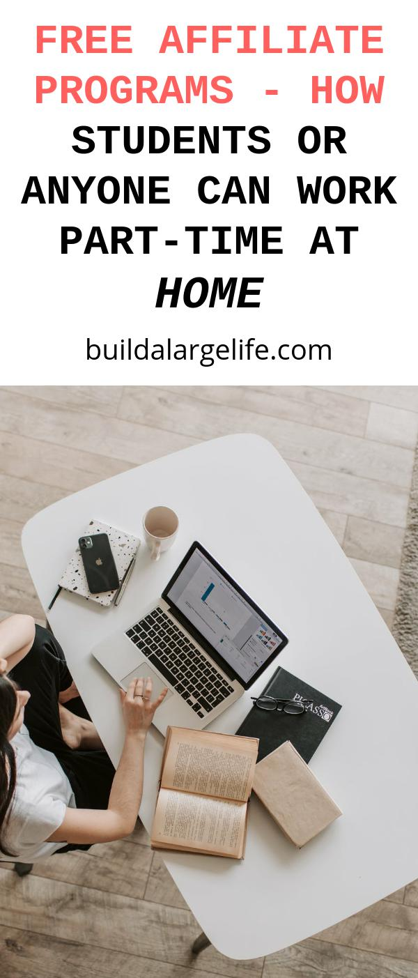 Free Affiliate Programs - how Students or Anyone Can Work Part-Time at Home