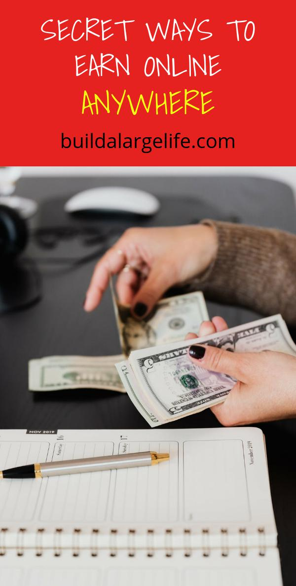 Secret Ways To Earn Online Anywhere