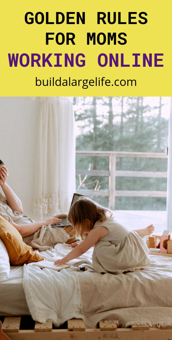 Golden Rules for Moms Working Online