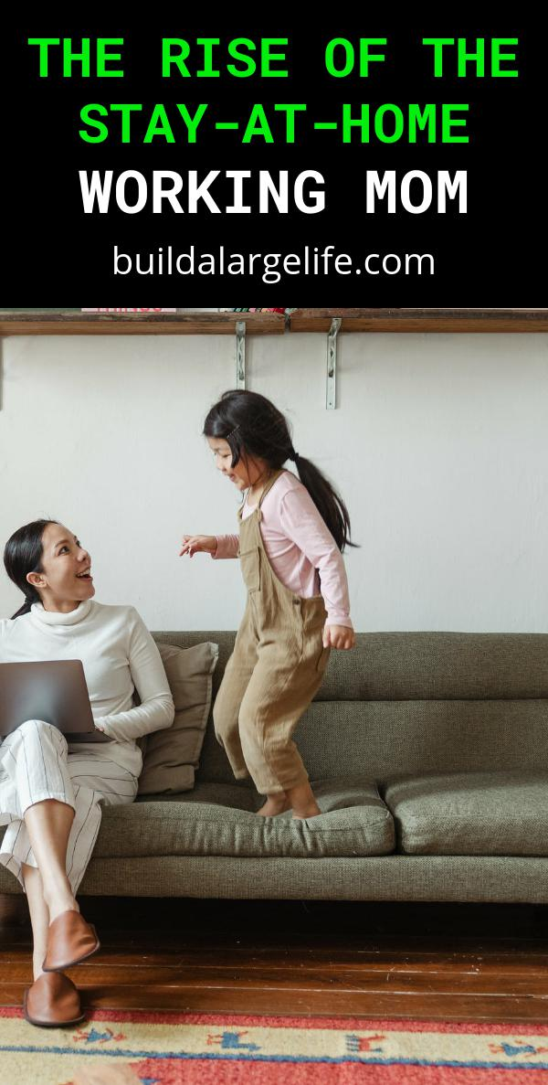 The Rise of The Stay-At-Home Working Mom