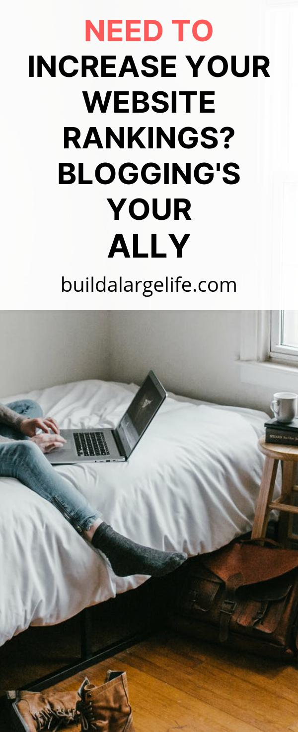 Need To Increase Your Website Rankings? Blogging's Your Ally